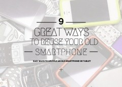 9 Great Uses For Your Old Smartphone or Tablet