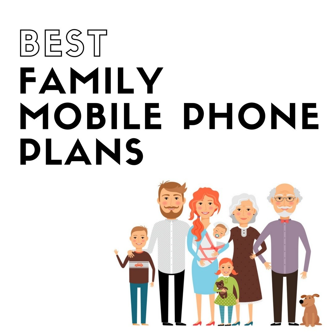 The Best Family Cell Phone Plans (2019 Update)