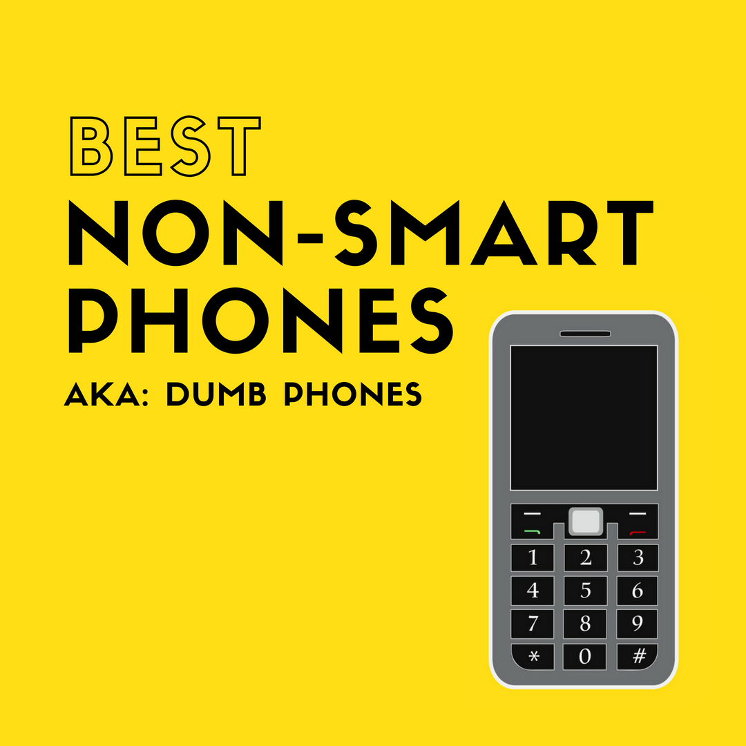 Best Dumb Phone 2020 The Best Non Smartphones for 2019: Which Should You Buy?