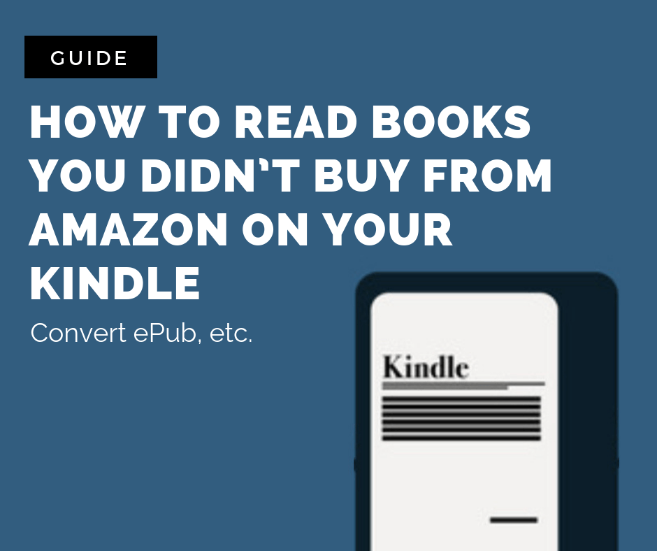 How to Read Books You Didn't Buy from Amazon on Your Kindle