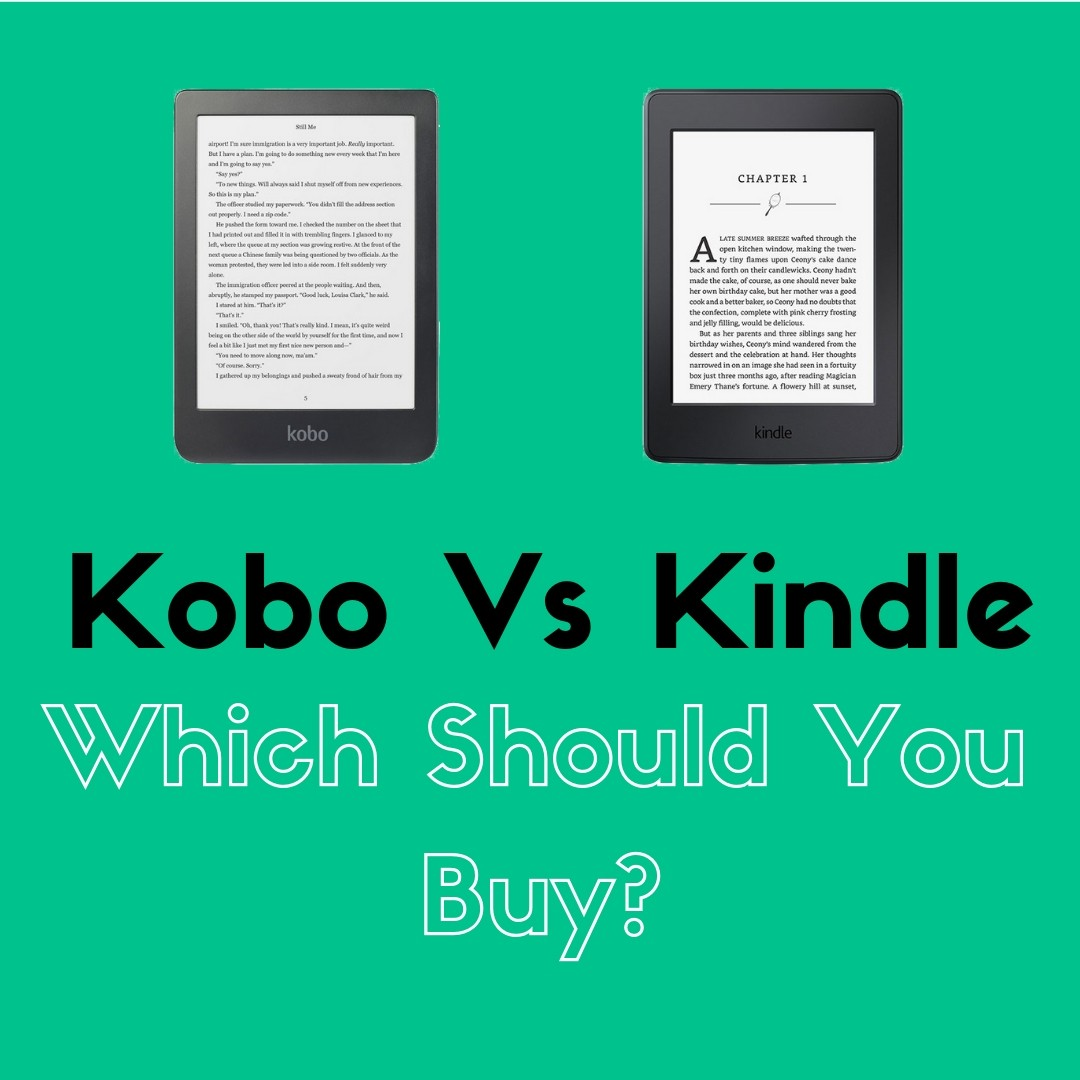 Kobo Vs Kindle Which Should You Buy
