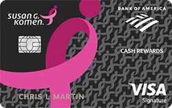 Susan G. Komen® Cash Rewards Visa® credit card from Bank of America